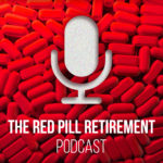 The Red Pill Retirement Podcast