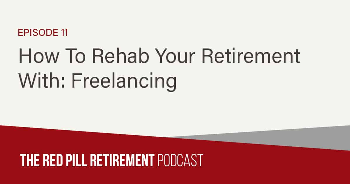How To Rehab Your Retirement With: Freelancing